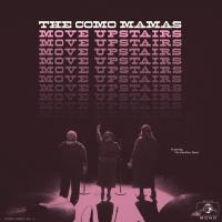 Move upstairs | Como Mamas (The)