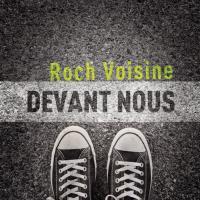Devant nous Roch Voisine, chant