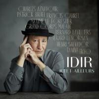 Ici et ailleurs | Idir (1949-....) - pseudonyme. Chanteur
