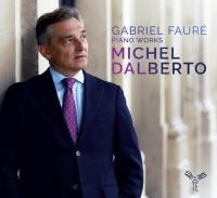 Piano works Gabriel Fauré, comp. Michel Dalberto, piano