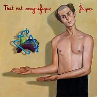 Tout est magnifique Jacques, comp., mix