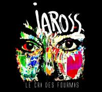 Cri des fourmis (Le) | Iaross. Musicien