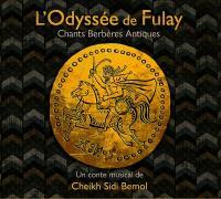 L'Odyssée de Fulay chants berbères antiques