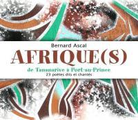 Afriques : de Tananarive à Port-Au-Prince / Bernard Ascal, chant, voix | Ascal, Bernard. Interprète