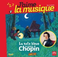 La note bleue Frédéric Chopin, comp. Eugene Mursky, p. Dominique Merlet, p. Wolfgang Amadeus Mozart, comp.... [et al.]