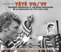 Yéyé VO/VF : versions originales et versions françaises de la naissance du yéyé 1955-1962 |