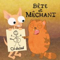 Bête et méchant / Oldelaf | Oldelaf (1975-....). Compositeur. Comp., chant., guit.