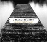 Endroit d'où on vient (L') / 3 Minutes Sur Mer |