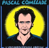 Le Rocanrolorama abrégé / Pascal Comelade, divers instruments | Comelade, Pascal. Interprète