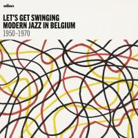 Let's get swinging : modern jazz in Belgium 1950-1970 | Sels, Jack