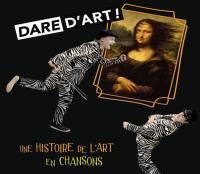 Dare d'art ! : une histoire de l'art en chansons