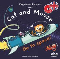 J'apprends l'anglais avec Cat and Mouse : Go to space ! Level 3 / Stéphane Husar | Husar, Stéphane. Metteur en scène ou réalisateur