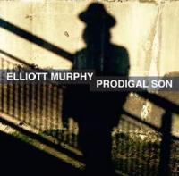 Prodigal son / Elliott Murphy, comp., chant, guit.   Murphy, Elliott. Interprète
