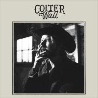 Colter Wall Colter Wall, comp., chant, guitare