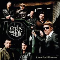 A new kind of freedom / The Celtic Social Club, ens. voc. & instr. | The Celtic Social Club. Interprète