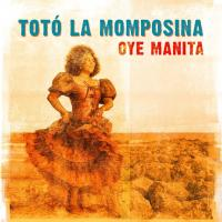Oye manita / Toto la Momposina, chant |  Toto la Momposina