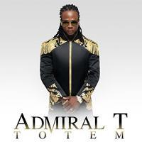 Totem | Admiral T (1981-....). Chanteur