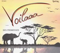 Promesses (Des) / Voilaaa, ens. voc. et instr.   Voilaaa. Interprète