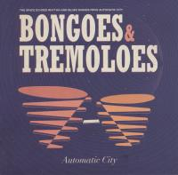 Bongoes & tremoloes / Automatic City, ens. voc. & instr. | Automatic City