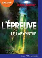 Epreuve (L') : le labyrinthe. vol. 1 | Dashner, James (1972-....). Narrateur