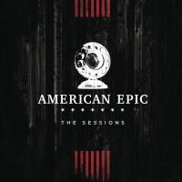 American Epic : The Sessions