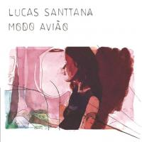 Modo Aviao Lucas Santtana, chant, compositions