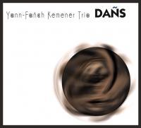 Dañs ! | Yann-Fanch Kemener Trio