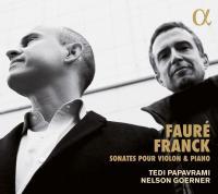 Sonates pour violon et piano Gabriel Fauré, César Franck, comp. Nelson Goerner, piano Tedi Papavrami, violon