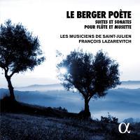 Berger poète (Le) : suites et sonates pour flûte et musette | Philidor, Pierre Danican (1681-1731)