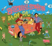 Badada ! / Babouille Bonbon, ens. voc. & instr.   Babouille Bonbon. Interprète