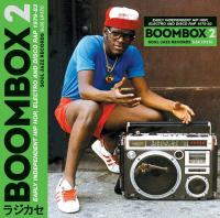 Boombox 2 : early independent hip hop, electro and disco rap, 1979-83 | Compilation