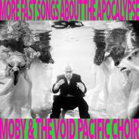 More fast songs about the apocalypse / Moby, prod. | Moby (1965-....) - pseud.. Producteur