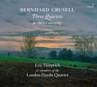 Three quartets for clarinet and strings = Quatuors pour clarinette et cordes | Bernhard Henrik Crusell, Compositeur