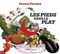 Pieds dans le plat (Les) | Parisot, Pascal (1963-....)