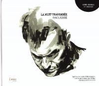 La Nuit traversée : Neuf chansons inédites d'Olivier Daguerre traversées par le récit de Mély Vintilhac et les dessins de Sarane Mathis