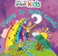 Quand je serai grand / Gospel Kids, ens. voc. et instr. | Gospel Kids (Les). Interprète