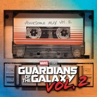 Les Gardiens de la galaxie vol 2 Guardians of the galaxy vol.2 awesome mix, vol. 2 bande originale du film réalisé par James Gunn