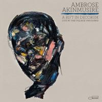 Rift in decorum (A) : live at the Village Vanguard / Ambrose Akinmusire |