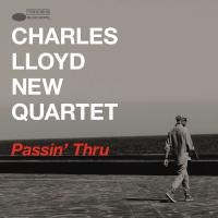 Passin' thru | Charles Lloyd New Quartet. Musicien