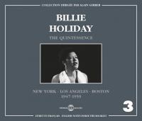 The quintessence. 3, New York - Los Angeles - Boston 1947-1959 / Billie Holiday | Holiday, Billie - pseud.. Chant
