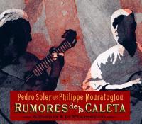 Rumores de la caleta Isaac Albeniz, compositions Pedro Soler, guitare, compositions Philippe Mouratoglou, guitare