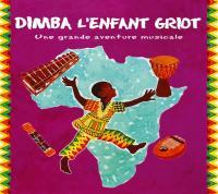 Dimba l'enfant griot : une grande aventure musicale |