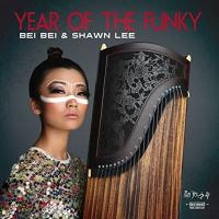 Year of the funky / Bei Bei, guzheng | Bei Bei. Interprète