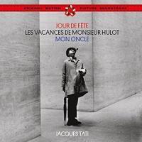 Jour de fête. Les vacances de Monsieur Hulot . Mon oncle : bandes originales des films de Jacques Tati