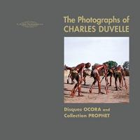 The photographs of Charles Duvelle : Disques Ocora and Collection Prophet / Charles Duvelle, prise de son, photographies | Duvelle, Charles. Ingénieur du son