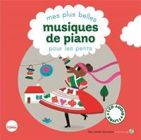 Mes plus belles musiques de piano pour les petits / Cécile Gambini, ill. | Gambini, Cécile. Illustrateur. Ill.