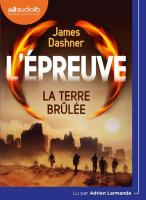 Epreuve (L') : la terre brûlée. vol. 2 | Dashner, James. Narrateur