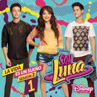 Soy luna : La vida es un sueno : bande originale de la série télévisée / Karol Sevilla, chant | Sevilla, Karol. Interprète
