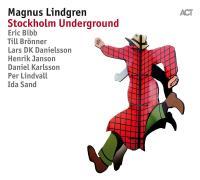 Stockholm underground / Magnus Lindgren | Lindgren, Magnus (1974-....). Compositeur. Comp. & fl.