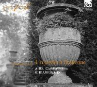Un jardin à l'italienne : airs, cantates et madrigaux